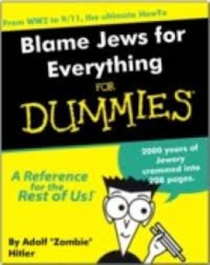 Blame Jews For Everything For Dummies